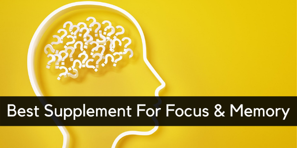 best supplement for focus and memory